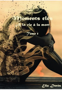 MOMENTS CLES