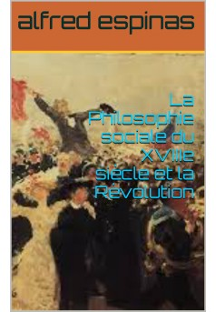 La Philosophie sociale du XVIIIe siècle et la Révolution - Couverture Ebook auto édité