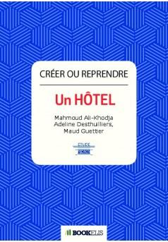 Créer ou reprendre un hôtel - Couverture Ebook auto édité