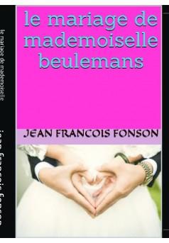 le mariage de mlle beulemans - Couverture de livre auto édité