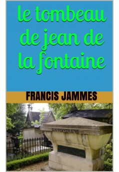 le tombeau de jean de la fontaine - Couverture Ebook auto édité