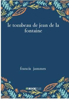 le tombeau de jean de la fontaine - Couverture de livre auto édité