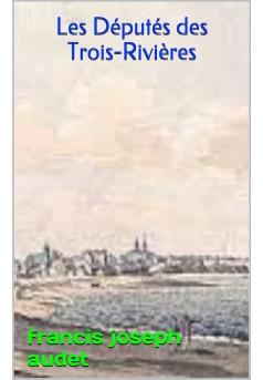 les députes des trois rivières  - Couverture Ebook auto édité