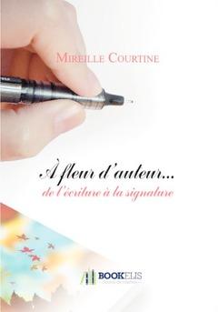 A fleur d'auteur%u2026 de l'écriture à la signature - Couverture de livre auto édité