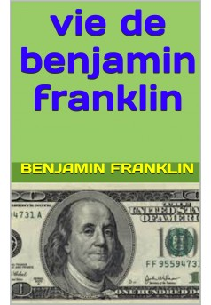 vie de benjamin franklin - Couverture Ebook auto édité