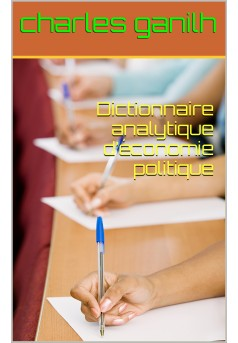 Dictionnaire analytique d'économie politique - Couverture Ebook auto édité