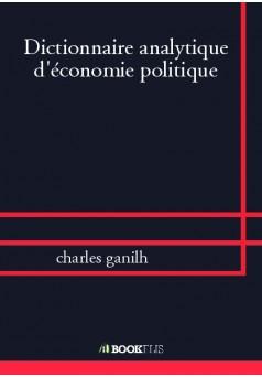 Dictionnaire analytique d'économie politique - Couverture de livre auto édité