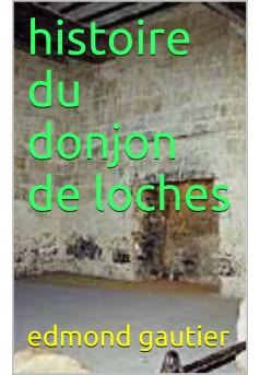 histoire du donjon de loches - Couverture Ebook auto édité