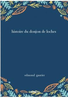 histoire du donjon de loches - Couverture de livre auto édité