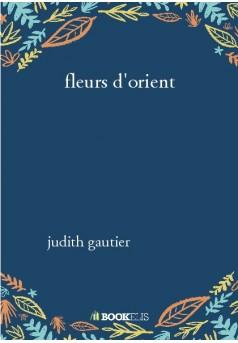fleurs d'orient - Couverture de livre auto édité