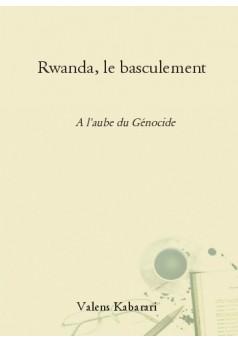 Rwanda, le basculement