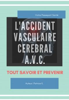 L'AVC - Tout Savoir et Prévenir  - Couverture Ebook auto édité