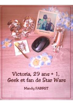 Victoria, 29 ans + 1 , Geek et fan de Star Wars