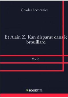Et Alain Z. Kan disparut dans le brouillard