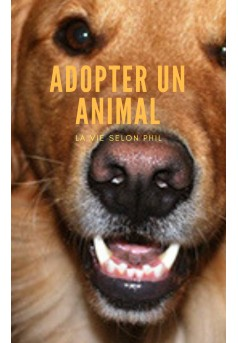 J ADOPTE UN ANIMAL DE COMPAGNIE - Couverture Ebook auto édité