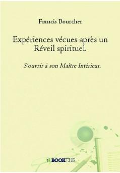 Expériences vécues après un Réveil spirituel. - Autopublié sur Bookelis