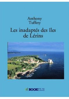 Les inadaptés des îles de Lérins
