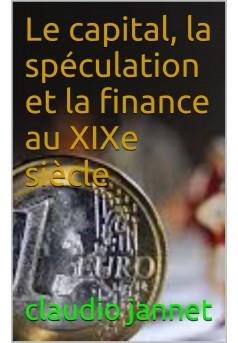 le capitale ,la speculation ,et la finance au XIX siecle - Couverture Ebook auto édité
