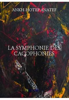 LA SYMPHONIE DES CACOPHONIES