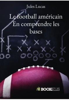 Le football américain - en comprendre les bases