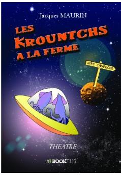 LES KROUNTCHS A LA FERME - Couverture de livre auto édité