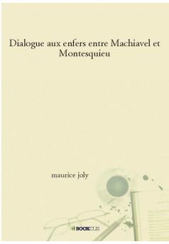Dialogue aux enfers entre Machiavel et Montesquieu - Couverture de livre auto édité