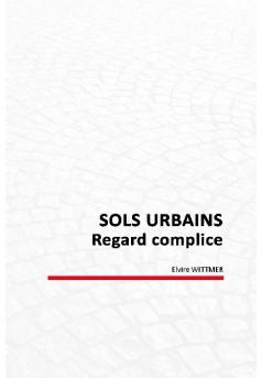 SOLS URBAINS : regard complice - Couverture de livre auto édité