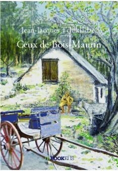 Ceux de Bois-Maurin - Couverture de livre auto édité