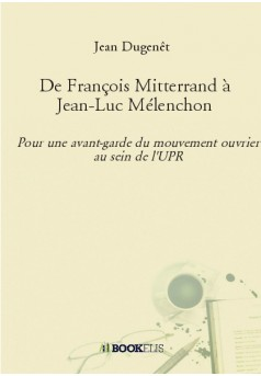 De François Mitterrand à Jean-Luc Mélenchon - Couverture de livre auto édité