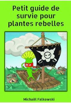 Petit guide de survie pour plantes rebelles