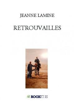 RETROUVAILLES - Autopublié sur Bookelis
