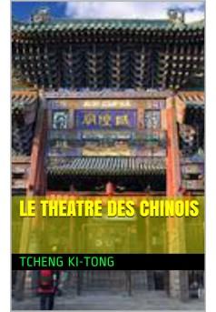le théatre des chinois  - Couverture de livre auto édité