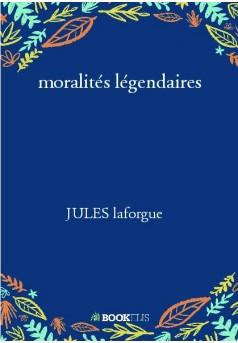 moralités légendaires - Couverture de livre auto édité
