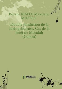 Double juridiction de la forêt gabonaise. Cas de la forêt de Mondah (Gabon)
