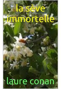 la séve immortelle - Couverture de livre auto édité