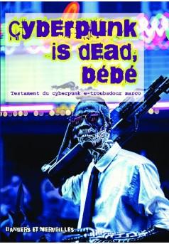 Cyberpunk is dead, bébé - Couverture de livre auto édité