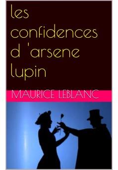 les confidences d'arsène  lupin - Couverture de livre auto édité