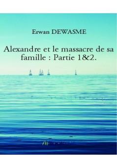 Alexandre et le massacre de sa famille. Partie 1&2 - Couverture Ebook auto édité