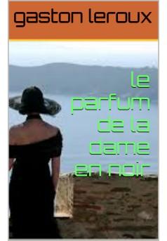 le parfum de la dame en noir  - Couverture de livre auto édité