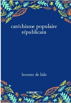 catéchisme populaire républicain - Couverture de livre auto édité