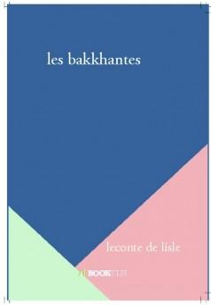 les bakkhantes - Couverture de livre auto édité