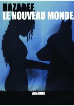 Hazadef le nouveau monde - Couverture de livre auto édité