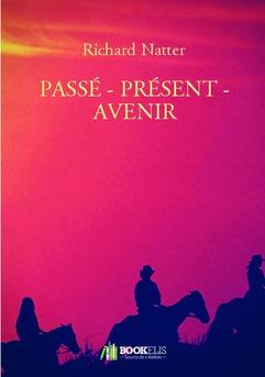 PASSÉ - PRÉSENT - AVENIR