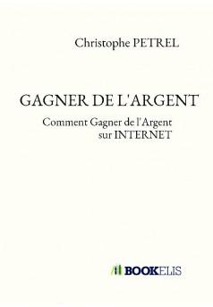 GAGNER DE L'ARGENT - Couverture de livre auto édité