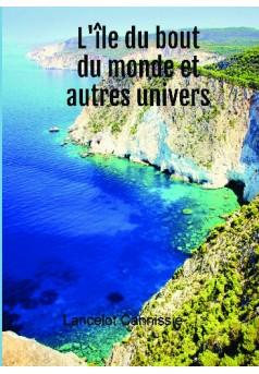 L'île du bout du monde et autres univers - Couverture de livre auto édité