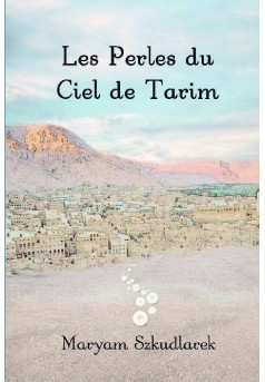 Les Perles du Ciel de Tarim - Couverture de livre auto édité