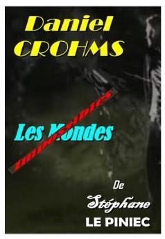 Daniel CROHMS - Les Mondes Impossibles - Couverture Ebook auto édité