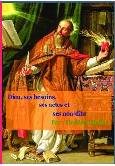 Dieu, ses besoins, ses actes et ses non-dits - Couverture de livre auto édité
