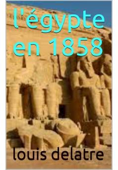 l'egypte en 1858 - Couverture de livre auto édité
