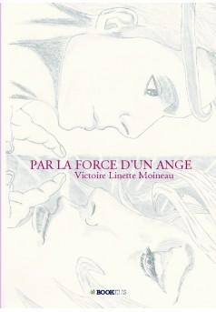 PAR LA FORCE D'UN ANGE